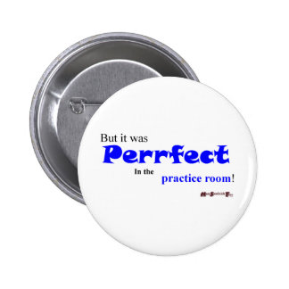 """Practice makes """"Perrfect""""? 2 Inch Round Button"""