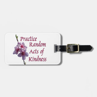 Practice Random Acts of Kindness Luggage Tag