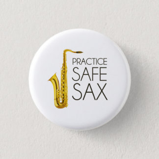 Practice Safe Sax 1 Inch Round Button