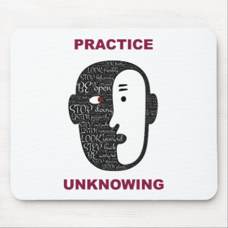 Practice unknowingly mouse pad