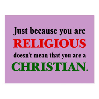 Practicing religion isn't practicing Christianity Postcard