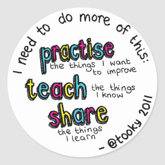 Practise, Teach, Share Classic Round Sticker