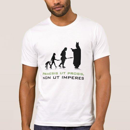 """""""Praesis ut prosis, non ut imperes"""" Dest. T-Shirt"""