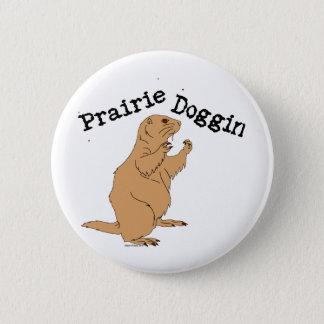 Prairie Doggin 2 Inch Round Button