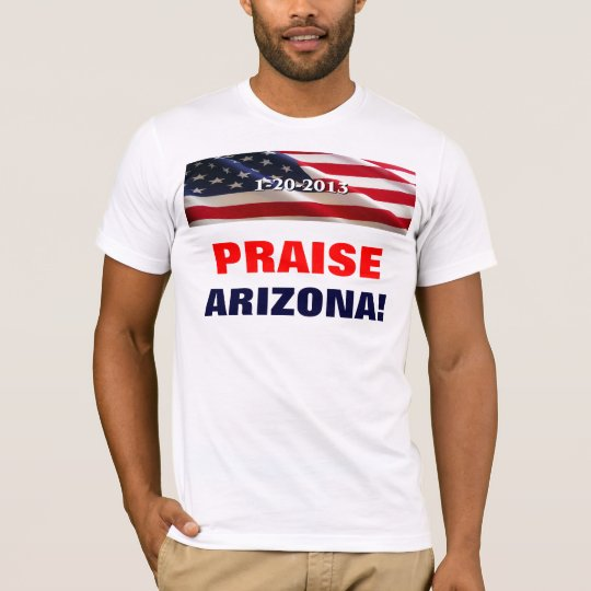 PRAISE ARIZONA! T-Shirt