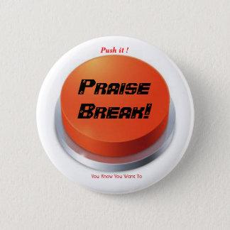 praise break 2 inch round button