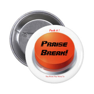 praise break 2 inch round button