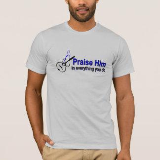 Praise Him - guitar T-Shirt
