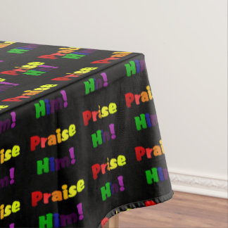 Praise Him (rainbow colors) Tablecloth