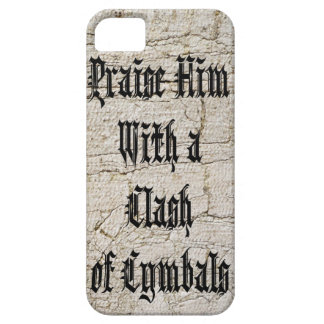 Praise Him with a Clash of Cymbals iPhone 5 Case