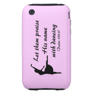Praise Him with Dancing Case iPhone 3 Tough Covers