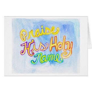 Praise His Holy Name 5 x 7 Greeting Card