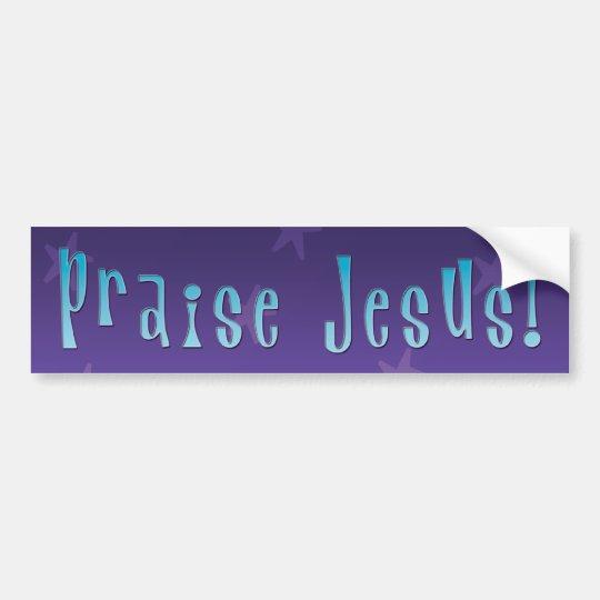 Praise Jesus Bumper Sticker