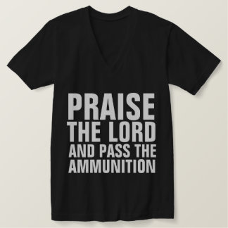 PRAISE THE LORD PASS AMMUNITION Military T-Shirts