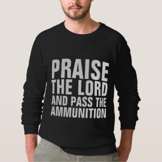 PRAISE THE LORD PASS THE AMMUNITION Men's T-Shirts