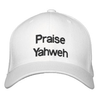 Praise Yahweh - Hat Embroidered Hat