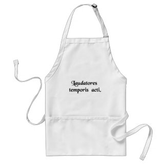 Praisers of time past. apron