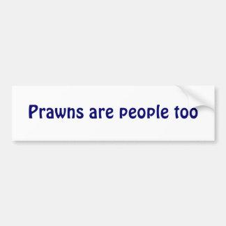 Prawns are people too bumper sticker