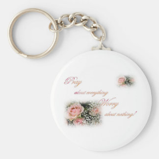 Pray about everything Worry about nothing Keychain
