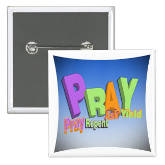 PRAY ACRONYM - PRAY REPENT ASK YIELD 2 INCH SQUARE BUTTON