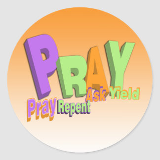 PRAY ACRONYM - PRAY REPENT ASK YIELD CLASSIC ROUND STICKER