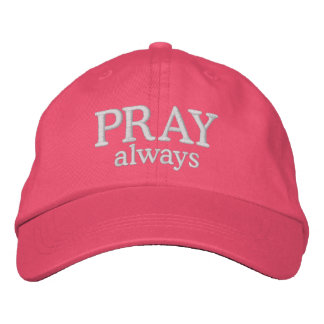 Pray Always Inspirational Christian Hat Embroidered Hats