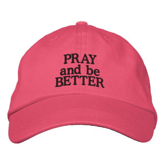 Pray and Be Better - Font Customizable Embroidered Hat