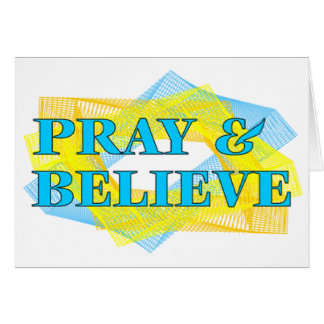 Pray and Believe Christian Gift Greeting Card