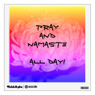 Pray and Namaste ALL DAY! Panel Wall Decal