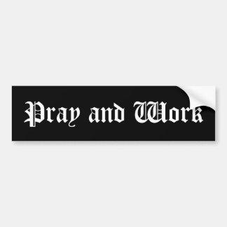 """""""Pray and Work"""" Bumper Sticker"""