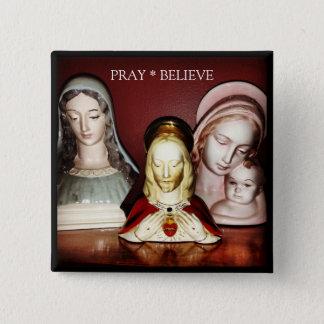 PRAY / BELIEVE SQUARE PIN