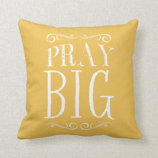 Pray Big Yellow Accent Pillow