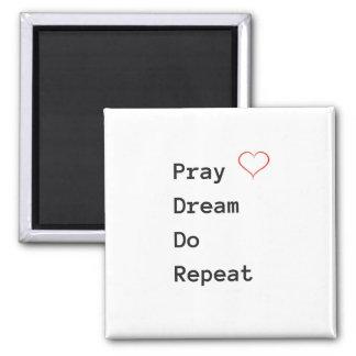 Pray Dream Do Repeat - Magnet