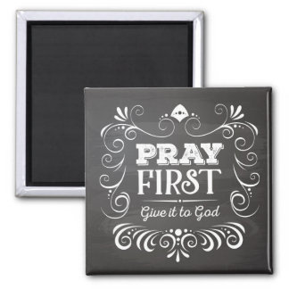 Pray First Give it to God Magnet