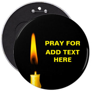Pray For Add Text 6 Inch Round Button