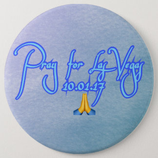 Pray for Las Vegas 6 Inch Round Button