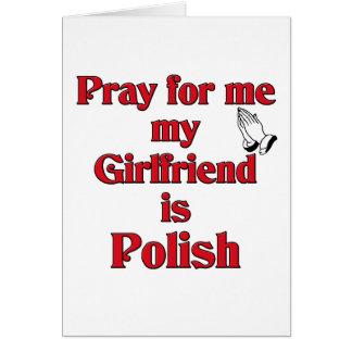 Pray for me Girlfriend is Polish Card