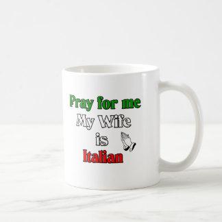 Pray for me my Wife is Italian Coffee Mug