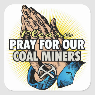 PRAY FOR OUR COAL MINERS SQUARE STICKER