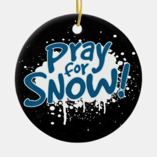 Pray For Snow Ceramic Ornament