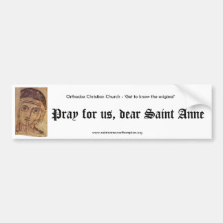 Pray for us, dear Saint Anne Bumper Sticker
