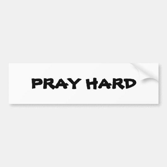 Pray Hard Bumper Sticker