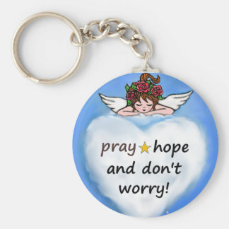 Pray, hope and don't worry! basic round button keychain