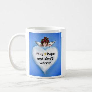 Pray, hope and don't worry! coffee mug