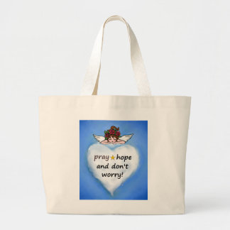 Pray, hope and don't worry! large tote bag