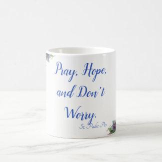 Pray, Hope, & Don't Worry St. Padre Pio Coffee Mug