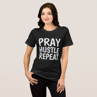 PRAY HUSTLE REPEAT, Christian T-shirts
