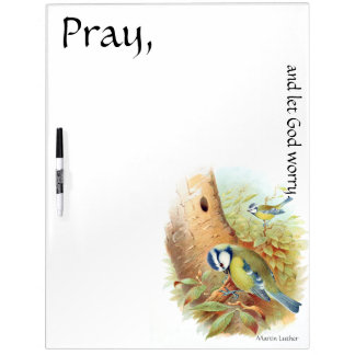Pray Let God Worry Birds Dry Erase Board
