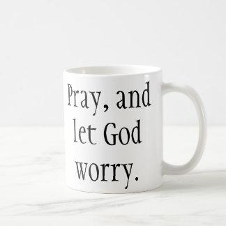 Pray & Let God Worry! Christian Mug