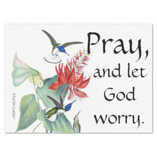 Pray Let God Worry Hummingbird Flower Tissue Paper